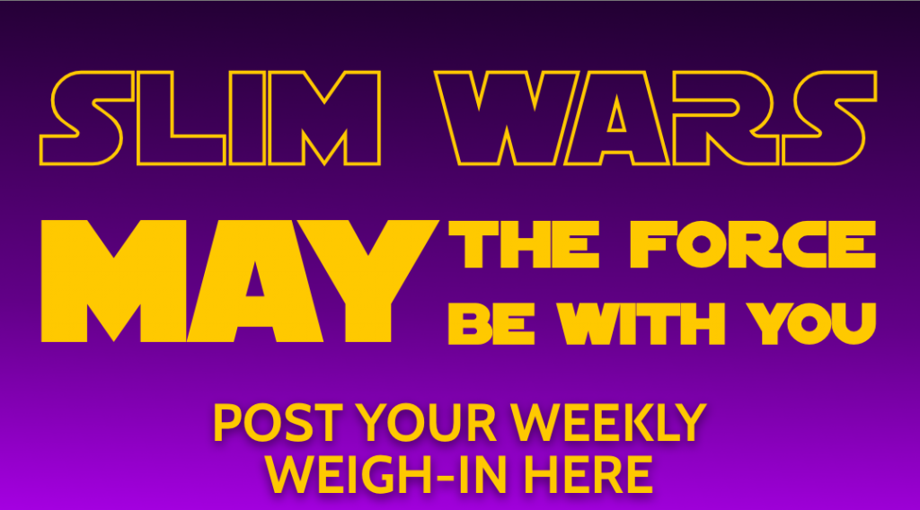 Post Your Weigh In Slim Wars May The Force Be With You Vlcd Weight Loss Challenge