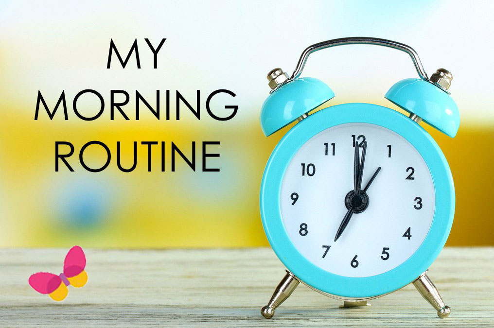 my-morning-routine-001