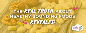 Truth About Healthy Sounding Foods