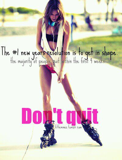 Don't Quit – Getting in shape is a goal worth pursuing!