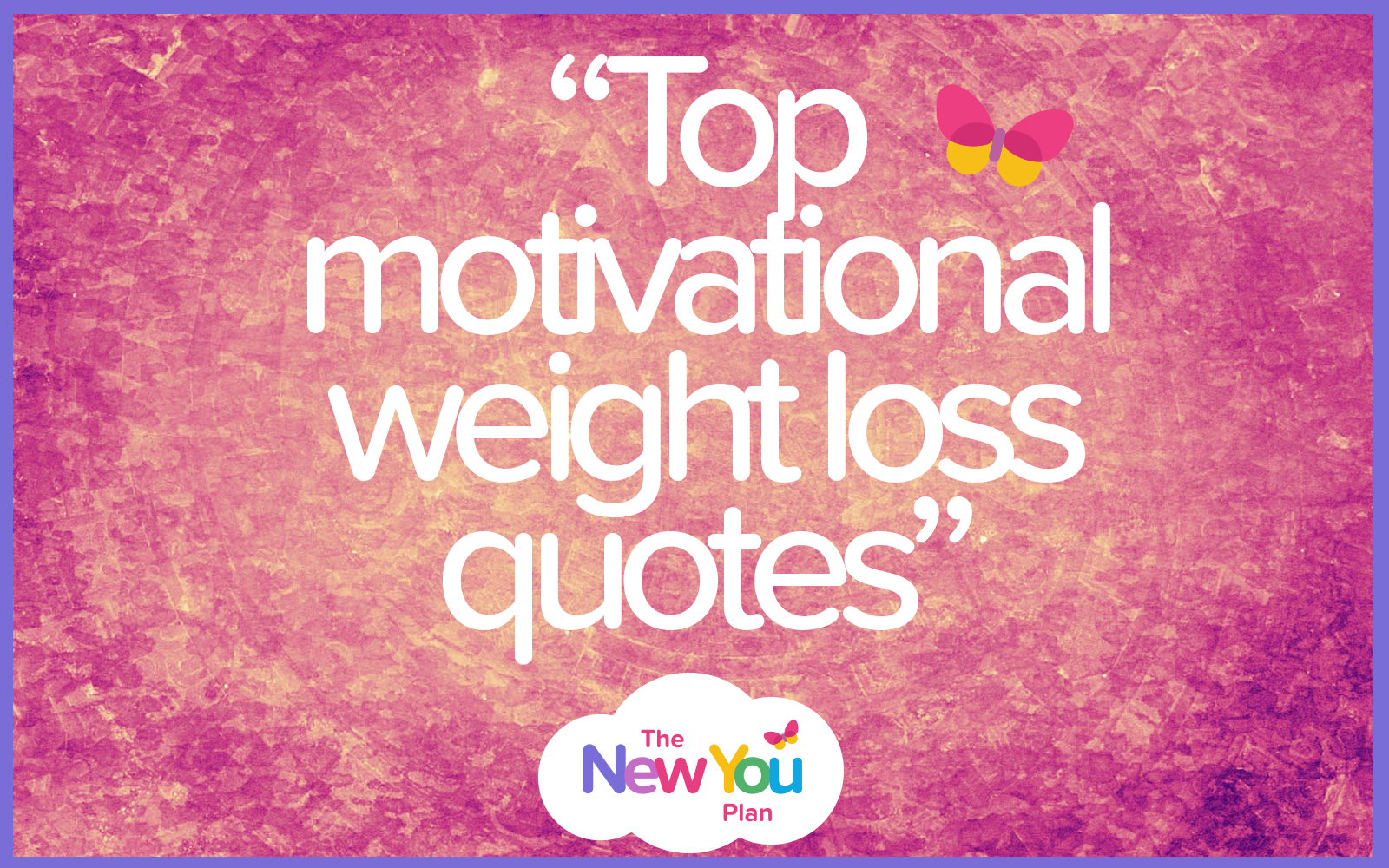 Top Motivational Weight Loss Quotes - The New You Plan