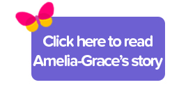 Click here to read Amelia-Grace's story