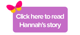 Click here to read Hannah's story