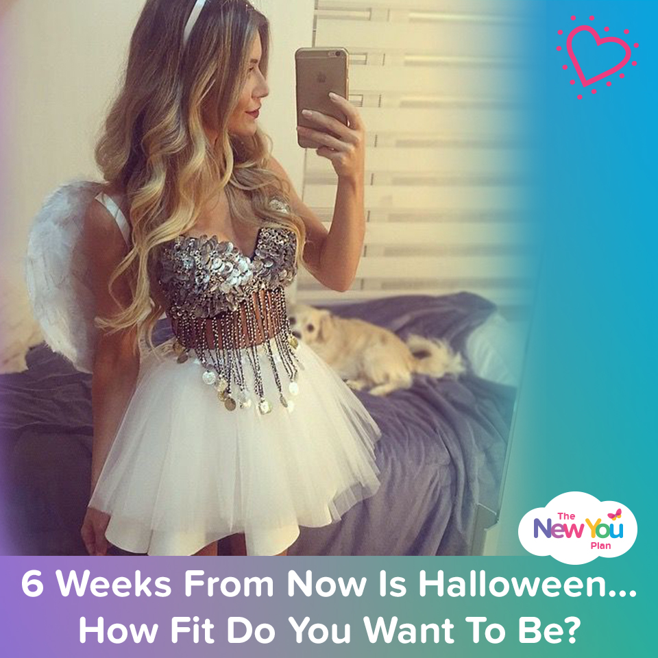 6 Weeks From Now Is Halloween! How Fit Do You Want To Be?