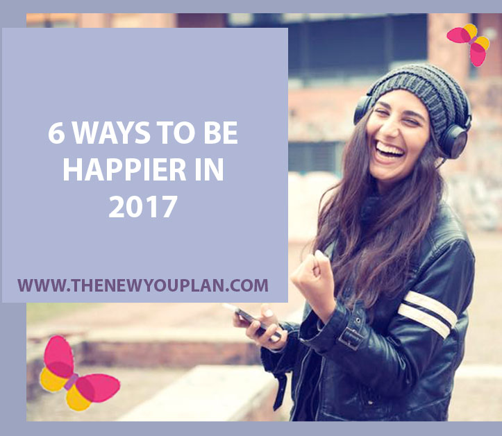 6 Ways to be Happier in 2017!