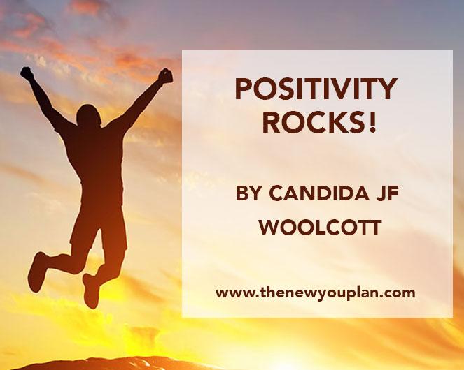 Why Positivity Rocks!! By Candida J F Woolcott