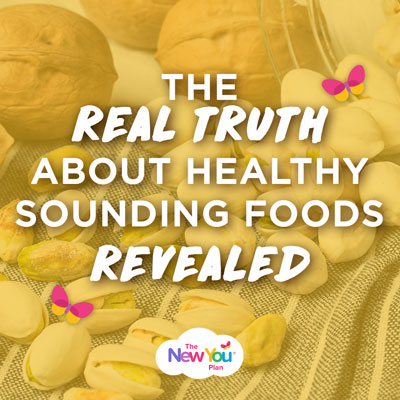 The Real Truth About Healthy Sounding Foods Revealed!