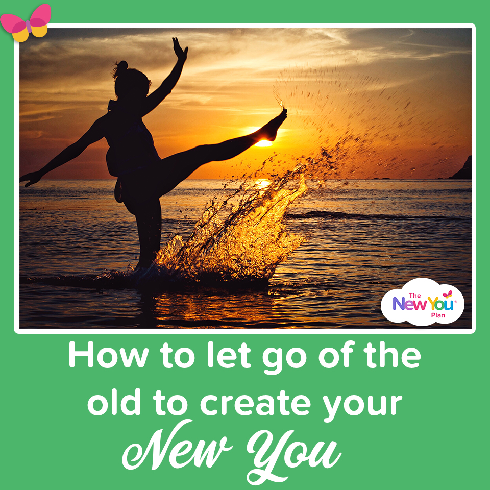 How To Let Go Of The Old To Create Your New You