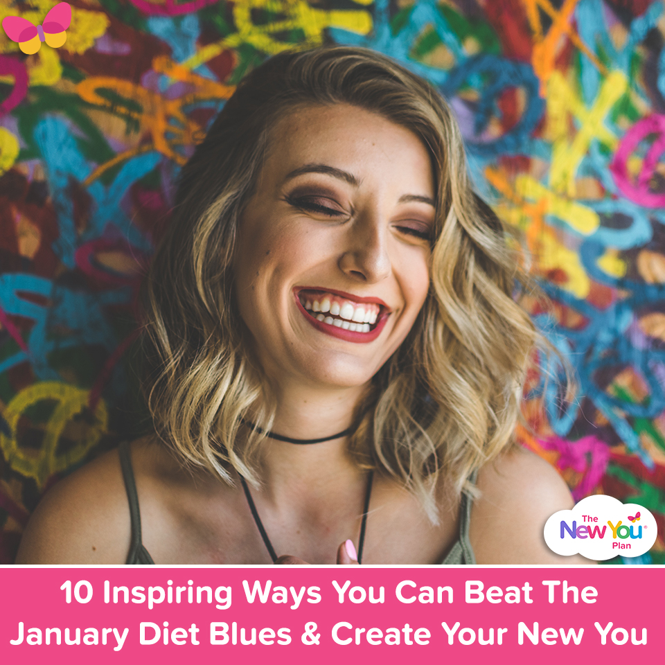 10 Inspiring Ways You Can Beat The January Diet Blues & Create Your New You