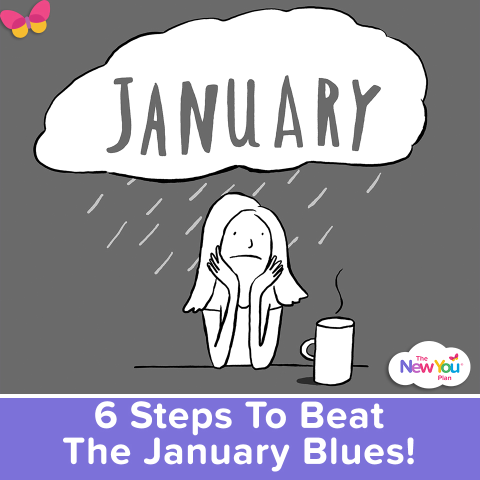 6 Steps To Beat The January Blues!