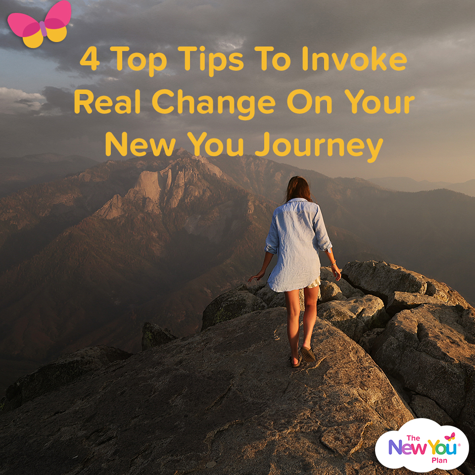 4 Top Tips To Invoke Real Change On Your New You Journey