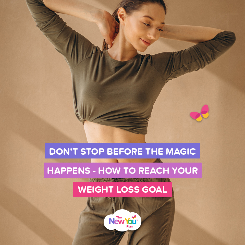 Don't Stop Before The Magic Happens – How To Reach Your Weight Loss Goal