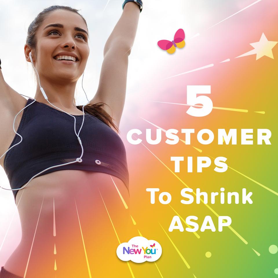 5 Customer Tips To Shrink ASAP