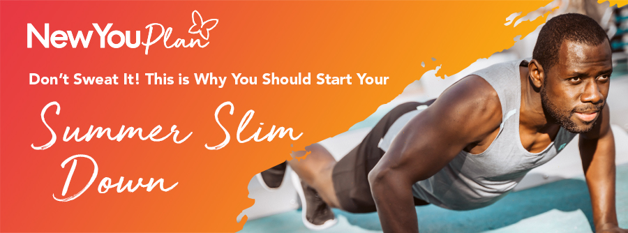 Don't Sweat It! This is Why you should Start Your Summer Slimdown